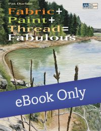 Martingale - Fabric + Paint + Thread = Fabulous eBook