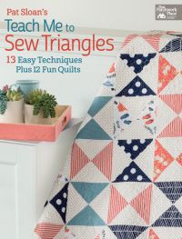 Pat Sloan's Teach Me to Sew Triangles