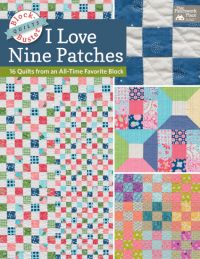 Block-Buster Quilts: I Love Nine Patches