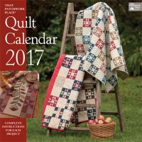 That Patchwork Place Quilt Calendar 2017