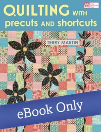 Quilting with Precuts and Shortcuts