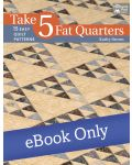 Martingale - Take 5 Fat Quarters eBook