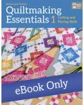 Martingale - Quiltmaking Essentials I eBook