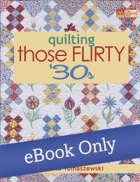 Martingale - Quilting Those Flirty 30s eBook